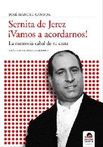 9788496357686: Sernita de Jerez ¡Vamos a acordarnos!: La memoria cabal de su casta (Flamenco)