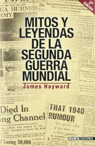9788496364080: Mitos y Leyendas de La Sagunda Guerra Mundial (Spanish Edition)