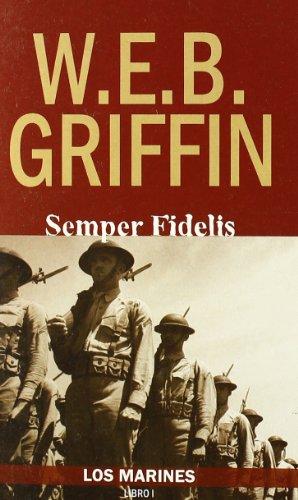 Semper Fidelis/ Semper Fi (Los Marines/ Marine Corps): W. E. B. Griffin