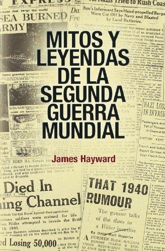 9788496364592: Mitos Y Leyendas De La Segunda Guerral Mundial (Spanish Edition)
