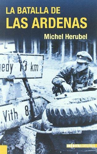 9788496364738: Batalla De Las Ardenas, La [Jul 27, 2011] Herubel, Michel