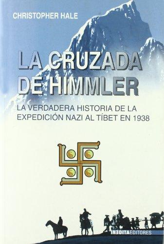 9788496364790: La cruzada de Himmler La verdera historia de la expedición nazi al Tibet en 1938