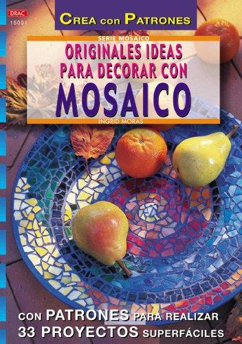 9788496365049: Originales Ideas Para Decorar Con Mosaico (Spanish Edition)