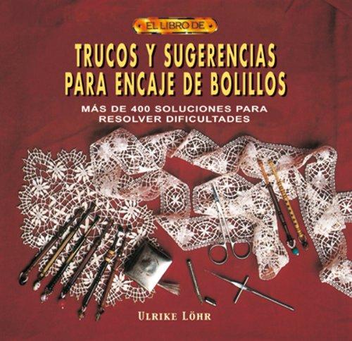 9788496365117: TRUCOS Y SUGERENCIAS PARA ENCAJE DE BOLILLOS (El Libro De..)