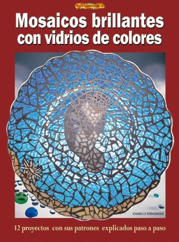 9788496365483: Mosaicos Brillantes Con Vidrios de Colores (Spanish Edition)