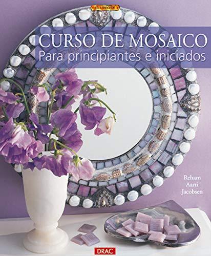 9788496365612: Curos de Mosaico Para Principiantes E Iniciados (Spanish Edition)