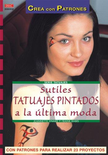 9788496365636: Serie Tatuajes nº 2. SUTILES TATUAJES PINTADOS A LA ÚLTIMA MODA (Cp - Serie Tatuajes (drac))