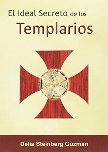9788496369498: Ideal secreto de los templarios,El