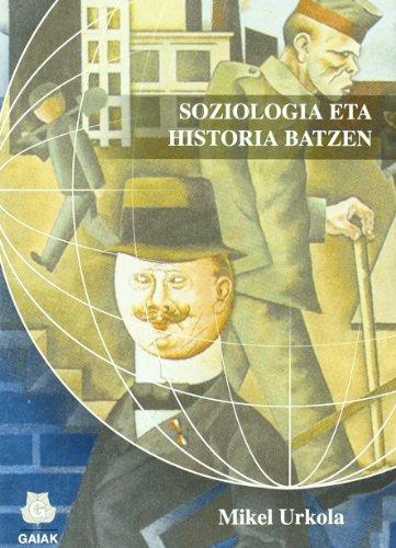 9788496371347: Soziologia Eta Historia Batzen (Historia Eta Gizartea)