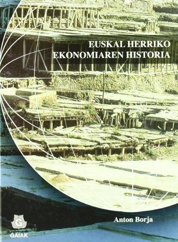 9788496371613: Euskal Herriko Ekonomiaren Historia (Historia Eta Gizartea)