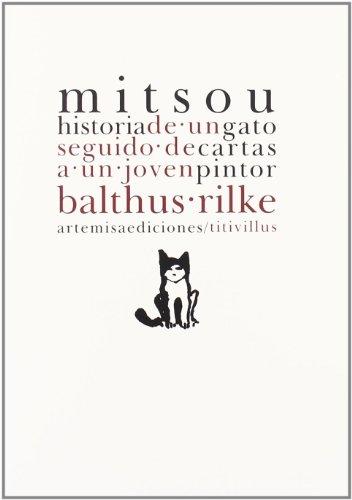MITSOU, HISTORIA DE UN GATO - CARTAS A UN JOVEN PINTOR - Rainer Maria Rilke; Balthus