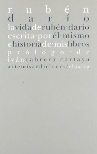 VIDA RUBEN DARIO ESCRITA POR EL MISMO/HISTORIA: DARIO,RUBEN