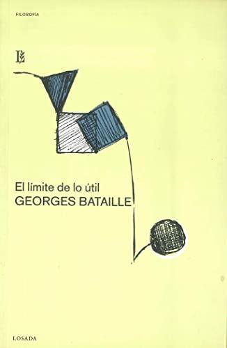 9788496375130: El L'imite De Lo 'Util/ The Limit of the Useful: Fragmentos De Una Version Abandonada De La Parte Maldita (Spanish Edition)