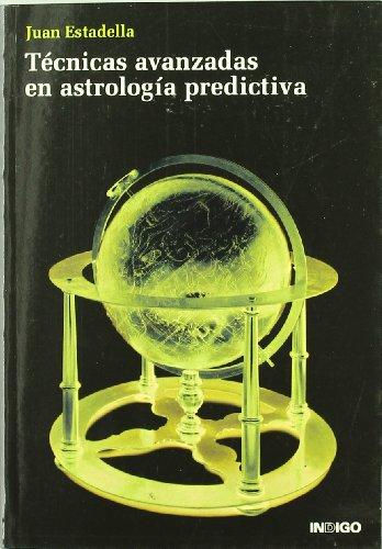 9788496381162: Tecnicas avanzadas en astrologia predicitiva