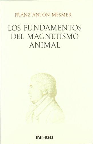 9788496381247: Los fundamentos del magnetismo animal : aforismos de Mesmer y comentarios del doctor Caullet de Veaumorel