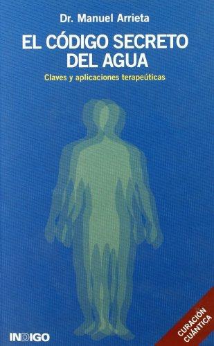 EL CODIGO SECRETO DEL AGUA: DR. MANUEL ARRIETA