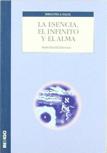 9788496381407: LA ESENCIA, EL INFINITO Y EL ALMA. Principios generales de la sabiduría de la Kabalá