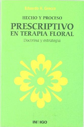9788496381520: Hecho y proceso prescriptivo en terapia floral