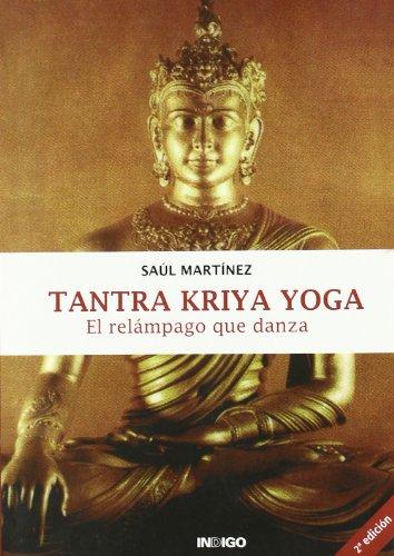 9788496381643: Tantra kriya yoga - el relampago que danza