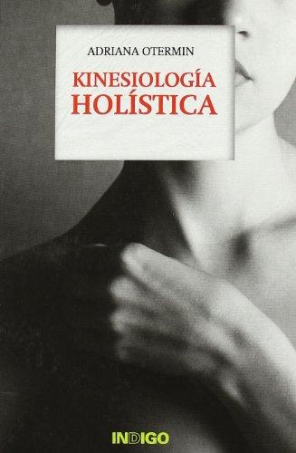 KINESIOLOGÃA HOLÃSTICA (Paperback): Adriana Otermín