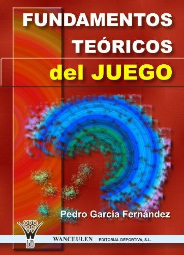 9788496382756: Fundamentos Teóricos Del Juego