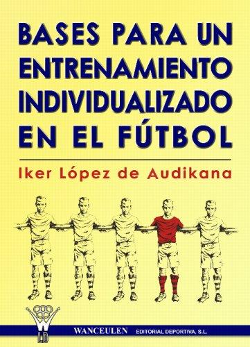 9788496382961: Fútbol: Bases Para Un Entrenamiento Individualizado En El Fútbol