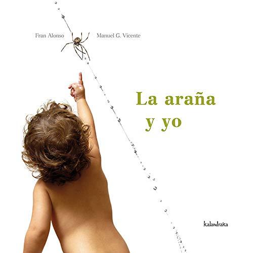 9788496388451: La AraÃ?a Y Yo