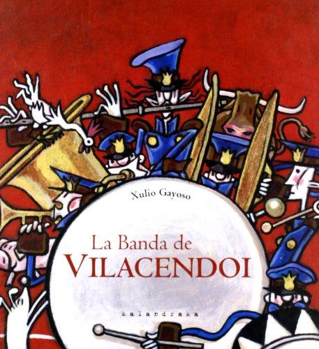 9788496388482: La Banda de Vilacendoi = The Band of Vilacendoi (Coleccion Libros Para Sonar) (Spanish Edition)
