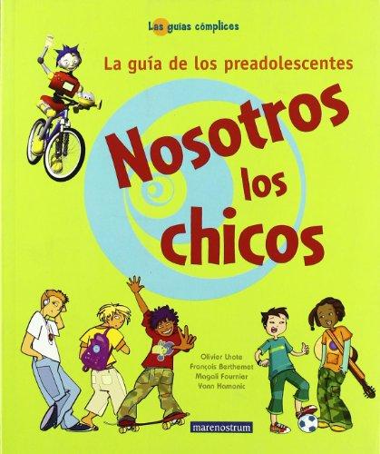 9788496391956: Nosotros Los Chicos - La Guia De Los Preadolescentes