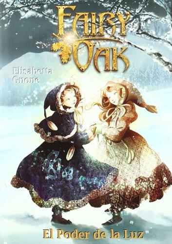 9788496391963: Fairy oak 3 - el poder de la Luz