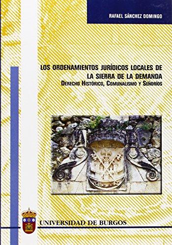 9788496394469: Los ordenamientos jurídicos locales de la Sierra de la Demanda. Derecho Histórico, señoríos y comunalismo (Estudios y Monografías)