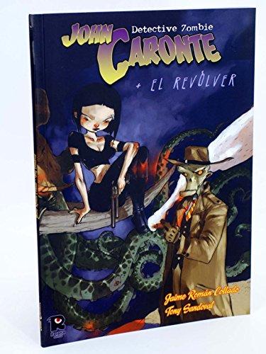 9788496402508: John caronte (detective zombie - el revolver
