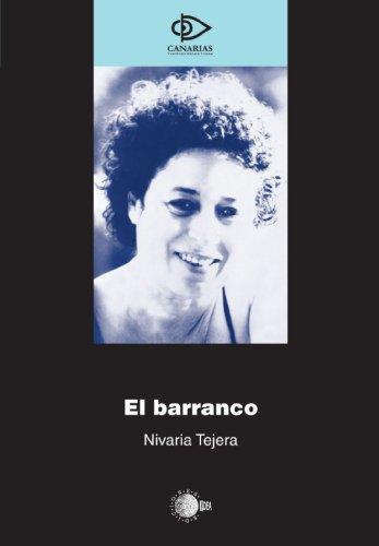 El Barranco (Spanish Edition): Tejera, Nivaria
