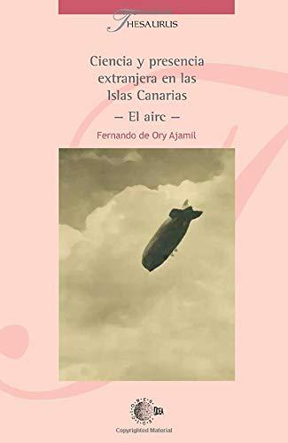 9788496407879: Ciencia Y Presencia Extranjera En Las Islas Canari (Spanish Edition)