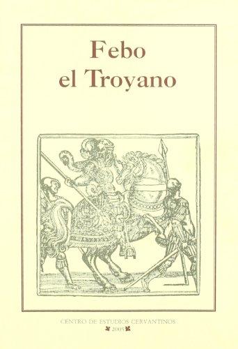 9788496408067: Febo El Troyano/ Febo The Trojan (Los Libros De Rocinante/ the Books of Rocinante) (Spanish Edition)