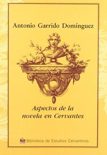 Aspectos novela cervantes - Garrido, Antonio