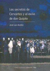 9788496408258: Los Secretos de Cervantes y El Exilio de Don Quijote (Spanish Edition)
