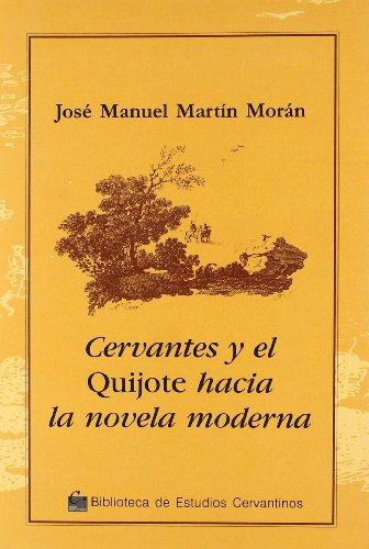 9788496408661: CERVANTES Y EL QUIJOTE HACIA LA NOVELA MODERNA
