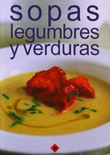 Sopas, legumbres y verduras / Soups, Legumes and Vegetables (Coleccion Practico De Cocina &#...