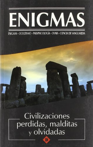 Enigmas. Civilizaciones perdidas, malditas y olvidadas: VV.AA.