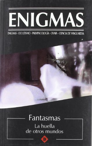 9788496410367: Fantasmas / Ghosts: La Huella de Otros Mundos / The Trace of Other Worlds (Enigmas) (Spanish Edition)