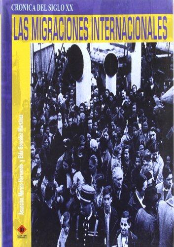 9788496410503: Migraciones internacionales, las - cronica siglo XX (Cronica Del Siglo XX)