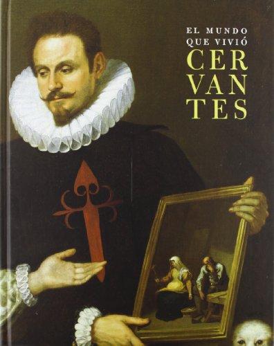 9788496411012: El mundo que vivio Cervantes (cat.exposicion)