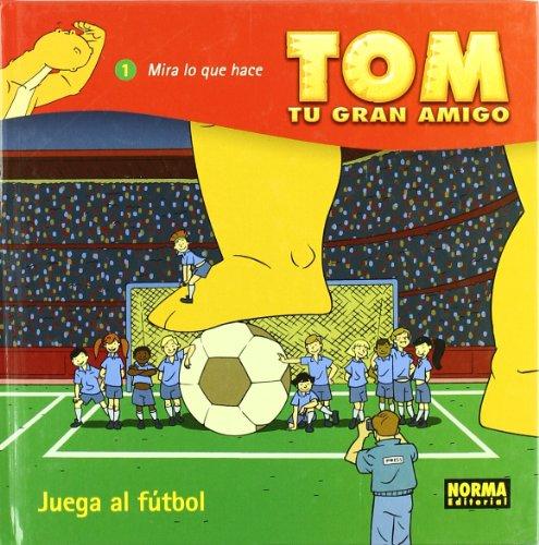 9788496415867: TOM, TU GRAN AMIGO: ¡JUEGA AL FÚTBOL! (DANIEL TORRES)