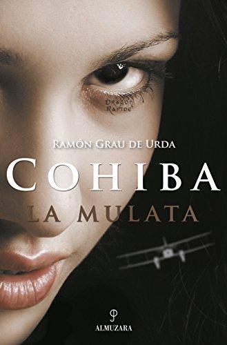 Cohiba. La mulata.: Grau de Urda, Ramón.