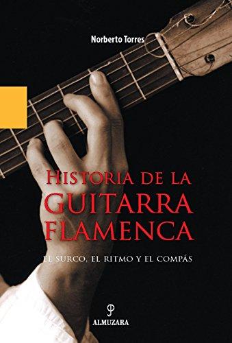 Historia de La Guitarra Flamenca: El Surco,: Norberto Torres Cortes