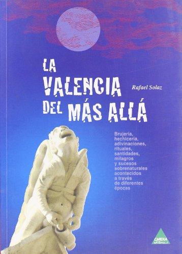 9788496419971: Valencia del mas alla, la