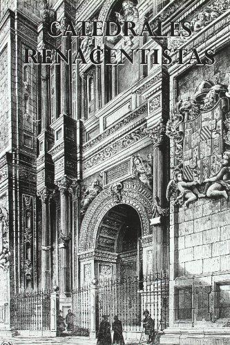 9788496423138: CATEDRALES RENACENTISTAS (Catedrales de España)