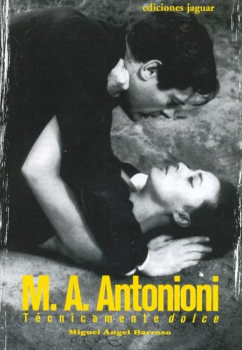9788496423312: M. A. Antonioni: Tecnicamente Dolce (Cine Jaguar) (Spanish Edition)
