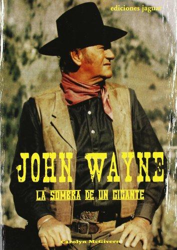 John Wayne: La sombra de un gigante/ A Giant Shadow (Cine Jaguar) (Spanish Edition): McGivern,...